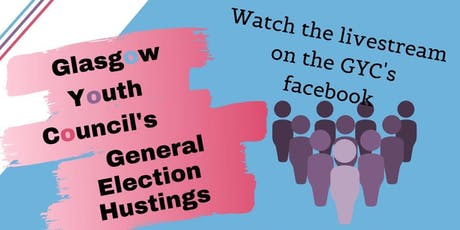 Glasgow Youth Council's General Election Hustings tickets