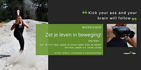 Workshop 'Zet je leven in beweging!' tickets