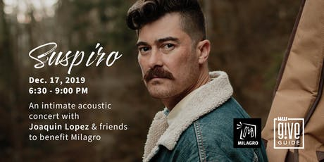 Suspiro: Acoustic Concert by Joaquin Lopez to Benefit Milagro tickets