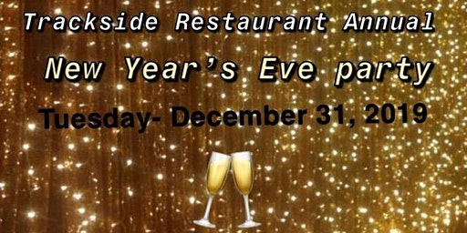 Trackside Restuarant Annual New Years Eve Party