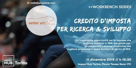 CREDITO D'IMPOSTA PER RICERCA & SVILUPPO >> Impact Hub Workbench biglietti
