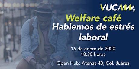 Welfare Café: hablemos de estrés laboral boletos