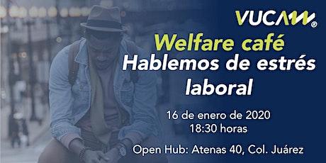 Welfare Café: hablemos de estrés laboral entradas