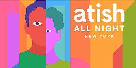 Atish All Night: New York tickets