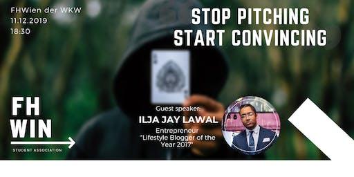Stop Pitching - Start Convincing mit Ilja Jay Lawal