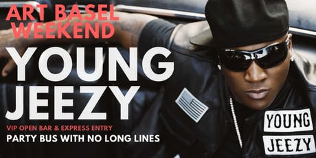 YOUNG JEEZY @ CAMEO - MIAMI HIP HOP PARTY & LIMO - ART BASEL WEEKEND tickets
