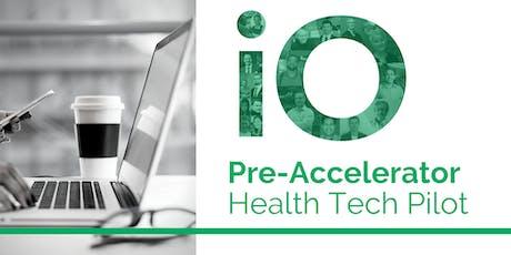 IO Health Tech Pre-Accelerator Pilot Program   Cohort 1  tickets