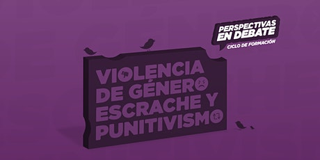Perspectivas en Debate: violencia de género, escrache y punitivismo entradas