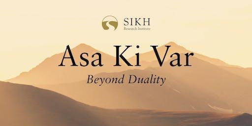 Asa Ki Var: Beyond Duality