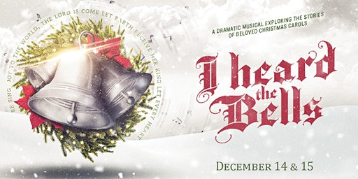"""I Heard the Bells"" A Dramatic Christmas Musical"