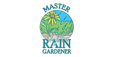 Master Rain Gardener Program: Online Professional Certification