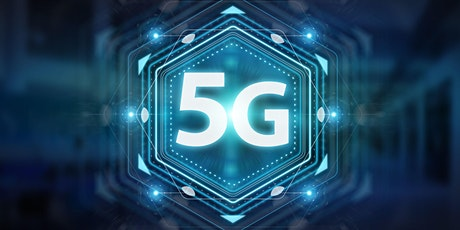 How 5G  Will Change Everything tickets