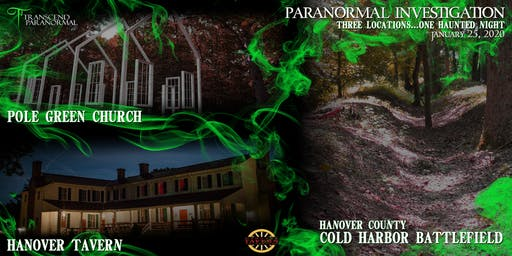 Paranormal Investigation: Hanover Tavern, Polegreen Church, Cold Harbor