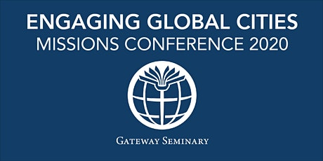 Engaging Global Cities | Missions Conference 2020 tickets