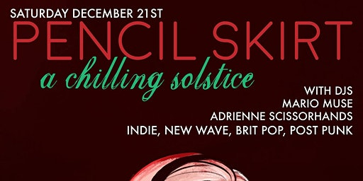 Pencil Skirt - The Chilling Solstice Bash!