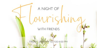 A Night of Flourishing with Friends