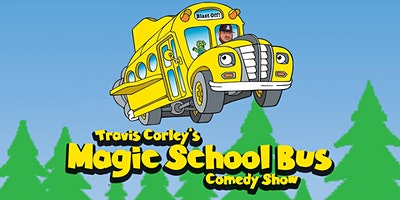 Travis Corley's Magic School Bus Comedy Show
