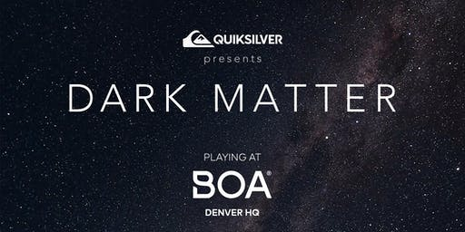 Dark Matter at Boa Technology HQ