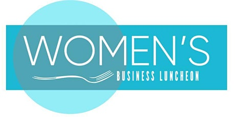 The Women's Business Luncheon 2020 tickets