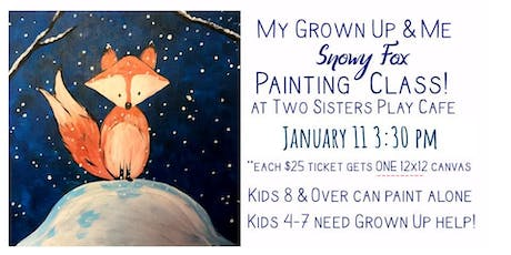 "My Grown-up & Me Painting Class ""Snowy Fox"" Jan 11 tickets"