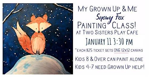 "My Grown-up & Me Painting Class ""Snowy Fox"" Jan 11"