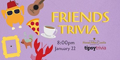 Friends Trivia - Jan 22, 8:00pm - Fionn MacCool's Barrie tickets