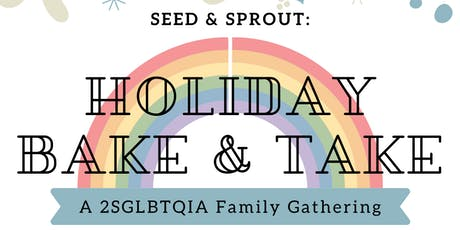 Seed & Sprout: Holiday Bake and Take ! tickets
