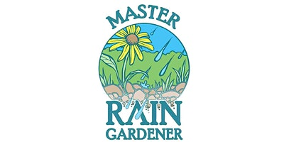 Master Rain Gardener Program: In-Person Professional Certification