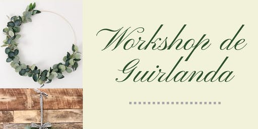Workshop de Guirlanda