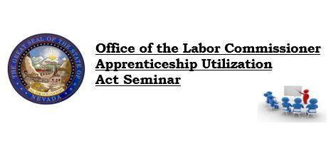 Labor Commissioner Apprenticeship Utilization Act Seminar (Carson City)