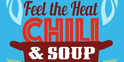 Feel the Heat - Chili & Soup Cookoff