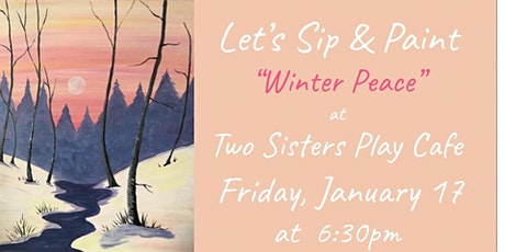 """Sip & Paint """"Winter Peace"""" at Two Sisters Play Cafe tickets"""
