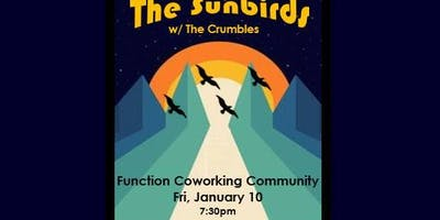 The Sunbirds w/ The Crumbles