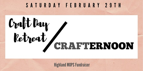 Craft Day Retreat and CRAFTERNOON tickets