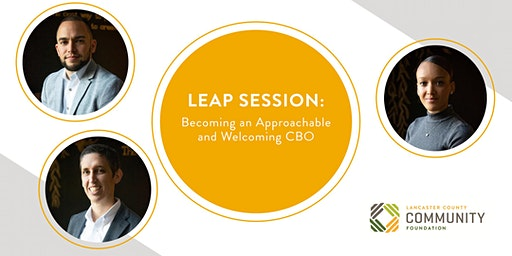 LEAP Session: Becoming an Approachable and Welcoming CBO