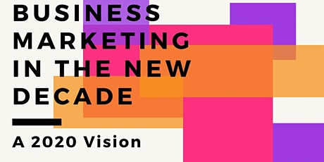 Business Marketing in the New Decade tickets