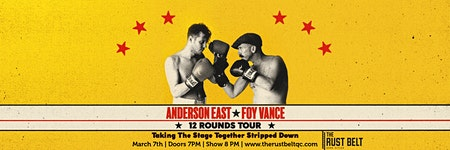 ANDERSON EAST & FOY VANCE: 12 ROUNDS TOUR  PRE-SALE