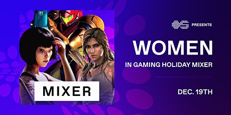 Women in Gaming Holiday Mixer tickets