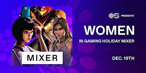 Women in Gaming Holiday Mixer