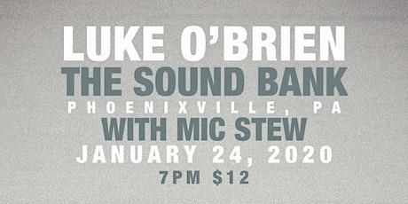 Luke O'Brien w/ Mic Stew live at The Soundbank! tickets