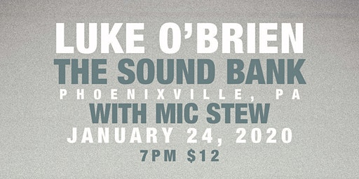 Luke O'Brien w/ Mic Stew live at The Soundbank!