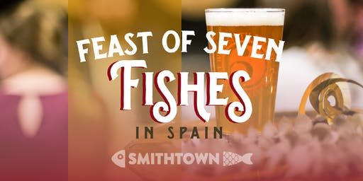 Feast of Seven Fishes in Spain - Holiday Beer Dinner with Smithtown Seafood