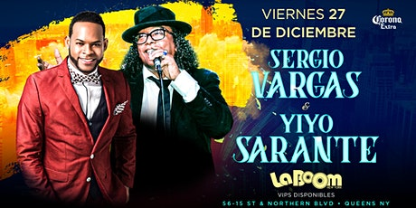 Yiyo Sarante y Sergio Vargas en La Boom 12.27.19 tickets