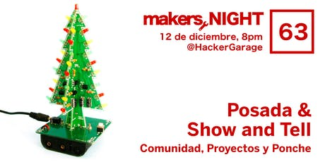 MakersNight 63 - Posada & Show and Tell entradas