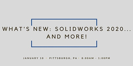 What's New: SOLIDWORKS 2020 - Pittsburgh, PA tickets