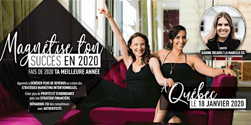Magnétise ton succès en 2020- QUEBEC