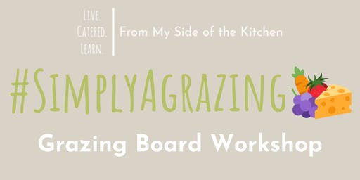 Simply Agrazing - Grazing Board Workshop