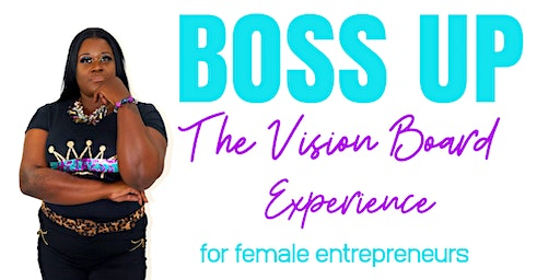 Boss Up The Vision Board Experience