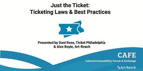 CAFE: Just the Ticket, Ticketing Laws & Best Practices  tickets
