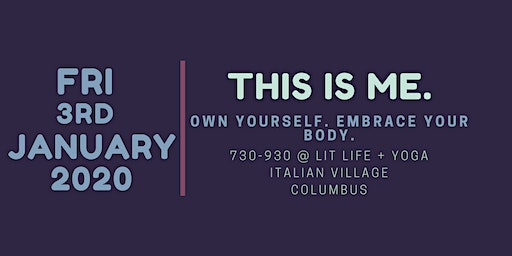 This Is Me. Own Yourself. Embrace Your Body.